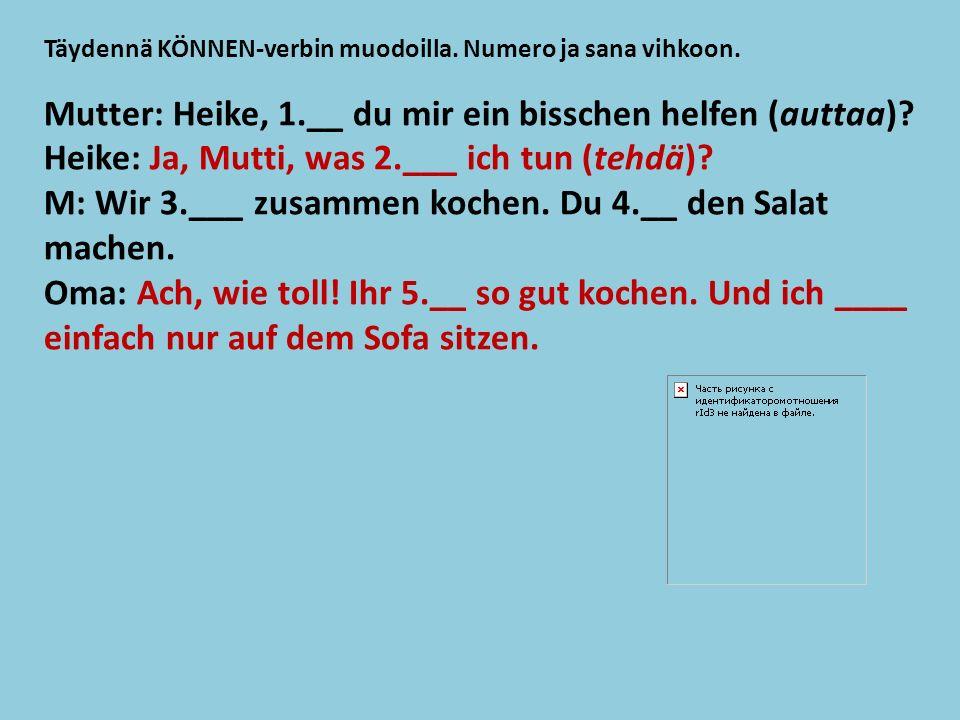 Täydennä KÖNNEN-verbin muodoilla. Numero ja sana vihkoon.