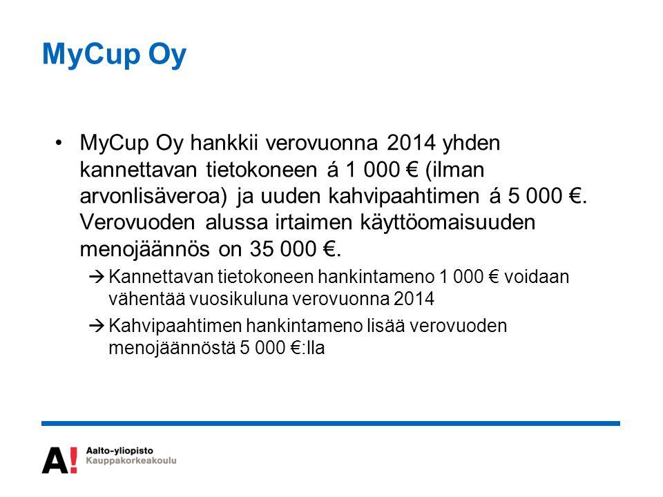 MyCup Oy MyCup Oy hankkii verovuonna 2014 yhden kannettavan tietokoneen á 1 000 € (ilman arvonlisäveroa) ja uuden kahvipaahtimen á 5 000 €.