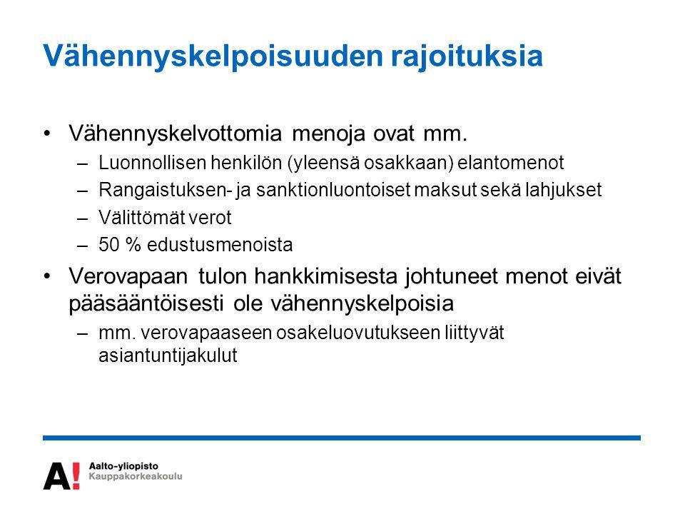 Vähennyskelpoisuuden rajoituksia Vähennyskelvottomia menoja ovat mm.