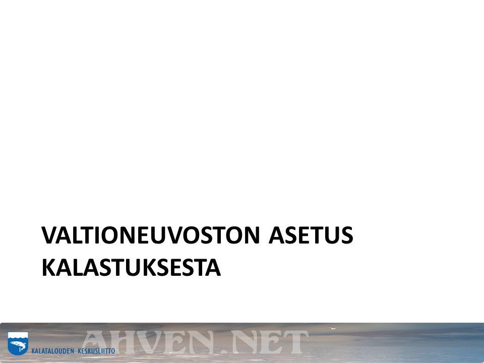 VALTIONEUVOSTON ASETUS KALASTUKSESTA