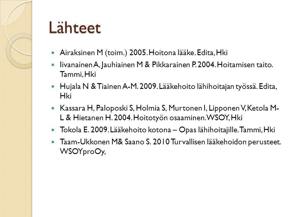 Lähteet Airaksinen M (toim.) 2005. Hoitona lääke.