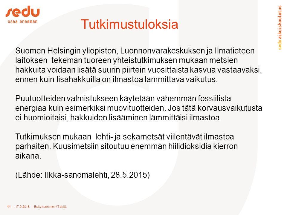 Tutkimustuloksia 11 17.9.2016 Esityksen nimi / Tekijä Suomen Helsingin yliopiston, Luonnonvarakeskuksen ja Ilmatieteen laitoksen tekemän tuoreen yhteistutkimuksen mukaan metsien hakkuita voidaan lisätä suurin piirtein vuosittaista kasvua vastaavaksi, ennen kuin lisähakkuilla on ilmastoa lämmittävä vaikutus.