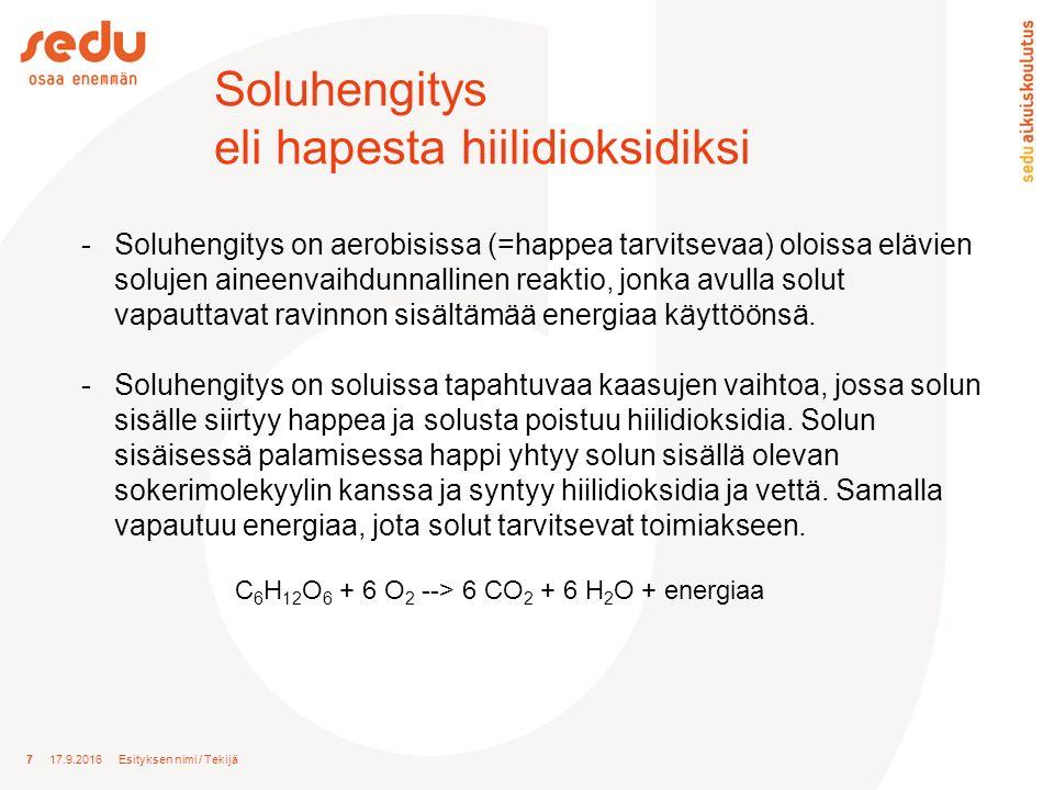 Soluhengitys eli hapesta hiilidioksidiksi 7 17.9.2016 Esityksen nimi / Tekijä -Soluhengitys on aerobisissa (=happea tarvitsevaa) oloissa elävien solujen aineenvaihdunnallinen reaktio, jonka avulla solut vapauttavat ravinnon sisältämää energiaa käyttöönsä.