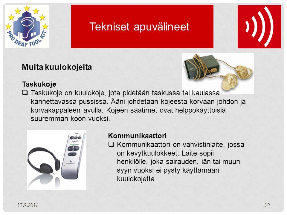Tekniset apuvälineet Muita kuulokojeita Taskukoje  Taskukoje on kuulokoje, jota pidetään taskussa tai kaulassa kannettavassa pussissa.