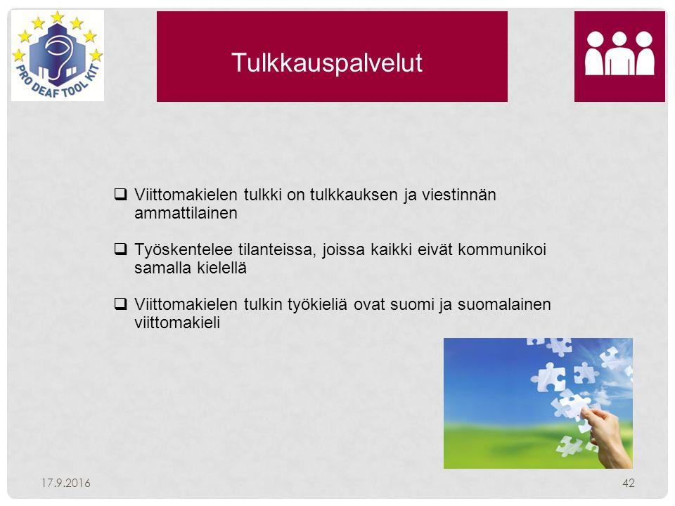 Tulkkauspalvelut 17.9.201642  Viittomakielen tulkki on tulkkauksen ja viestinnän ammattilainen  Työskentelee tilanteissa, joissa kaikki eivät kommunikoi samalla kielellä  Viittomakielen tulkin työkieliä ovat suomi ja suomalainen viittomakieli