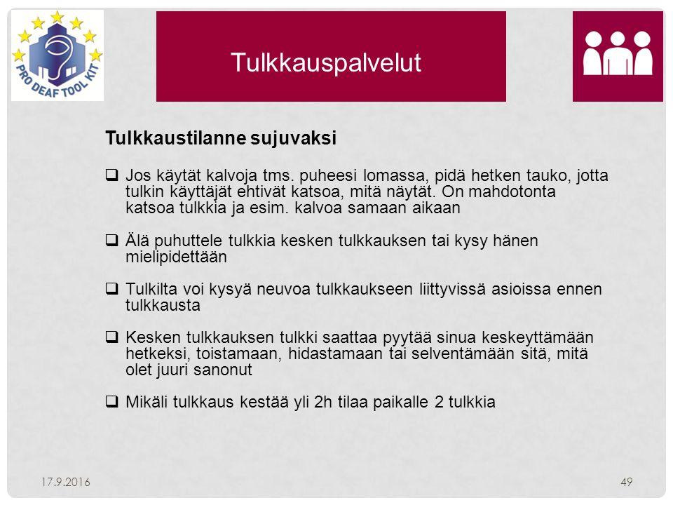 Tulkkauspalvelut 17.9.201649 Tulkkaustilanne sujuvaksi  Jos käytät kalvoja tms.