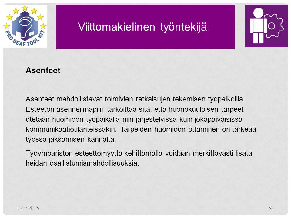Viittomakielinen työntekijä 17.9.201652 Asenteet Asenteet mahdollistavat toimivien ratkaisujen tekemisen työpaikoilla.
