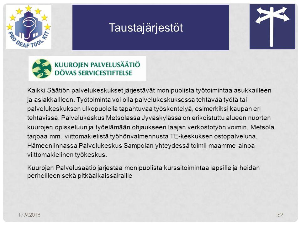 Taustajärjestöt 17.9.201669 Kaikki Säätiön palvelukeskukset järjestävät monipuolista työtoimintaa asukkailleen ja asiakkailleen.