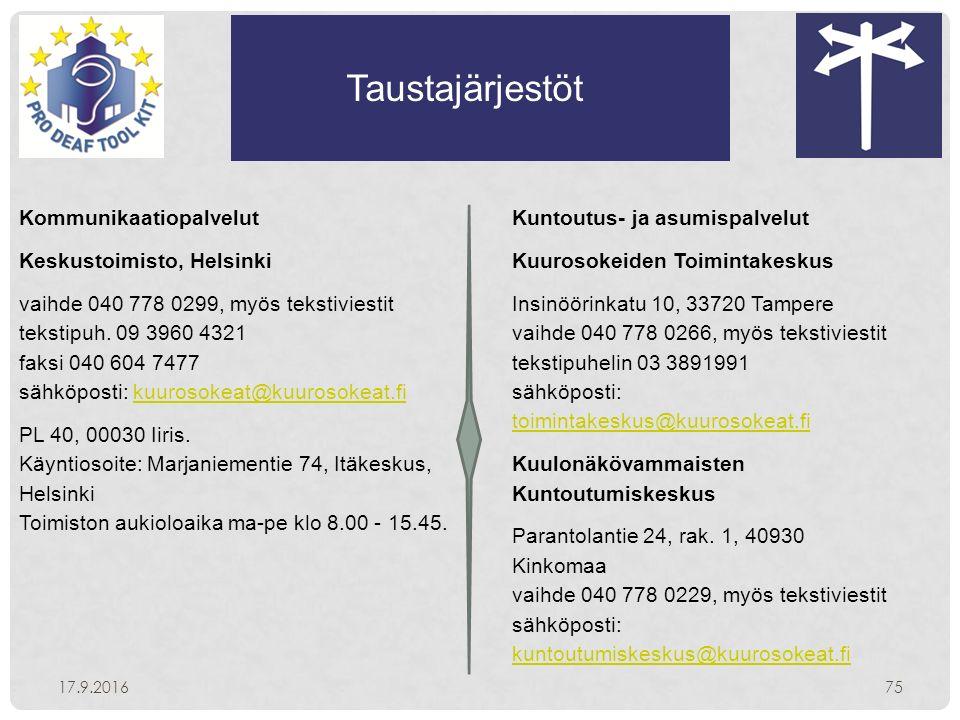Taustajärjestöt 17.9.201675 Kommunikaatiopalvelut Keskustoimisto, Helsinki vaihde 040 778 0299, myös tekstiviestit tekstipuh.