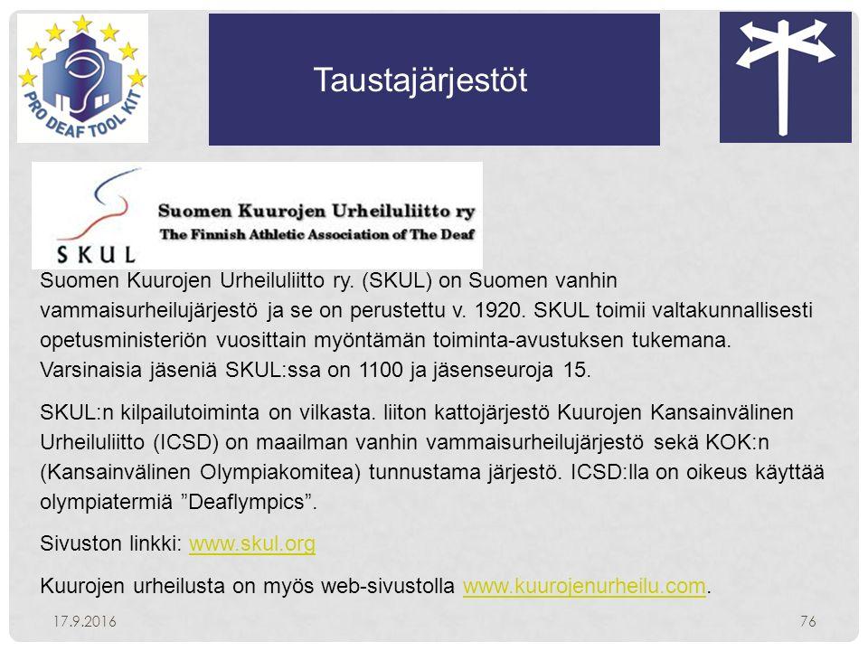 Taustajärjestöt 17.9.201676 Suomen Kuurojen Urheiluliitto ry.