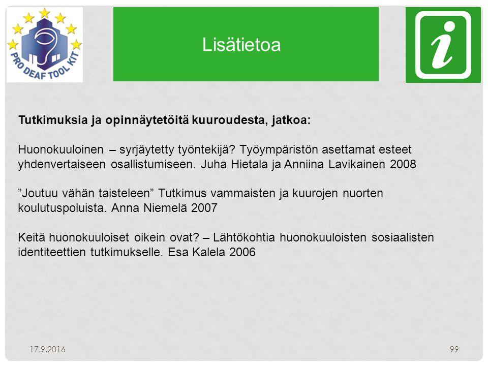 Lisätietoa 17.9.201699 Tutkimuksia ja opinnäytetöitä kuuroudesta, jatkoa: Huonokuuloinen – syrjäytetty työntekijä.