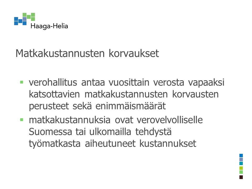 Matkakustannusten korvaukset  verohallitus antaa vuosittain verosta vapaaksi katsottavien matkakustannusten korvausten perusteet sekä enimmäismäärät  matkakustannuksia ovat verovelvolliselle Suomessa tai ulkomailla tehdystä työmatkasta aiheutuneet kustannukset