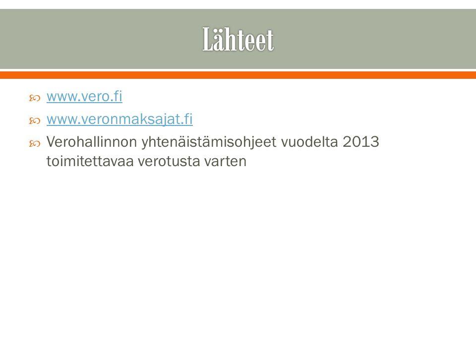  www.vero.fi www.vero.fi  www.veronmaksajat.fi www.veronmaksajat.fi  Verohallinnon yhtenäistämisohjeet vuodelta 2013 toimitettavaa verotusta varten
