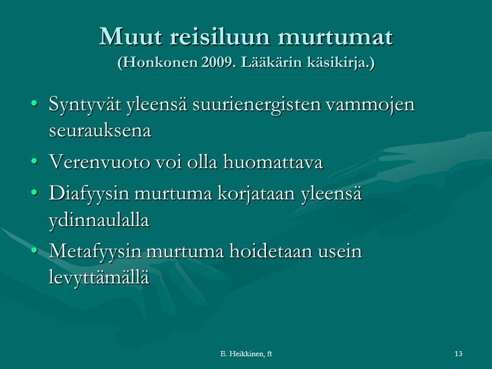 E. Heikkinen, ft13 Muut reisiluun murtumat (Honkonen 2009.