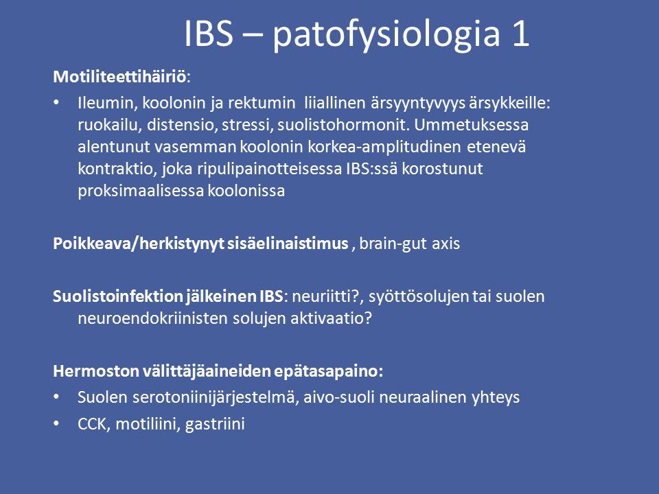 IBS – patofysiologia 1 Motiliteettihäiriö: Ileumin, koolonin ja rektumin liiallinen ärsyyntyvyys ärsykkeille: ruokailu, distensio, stressi, suolistohormonit.