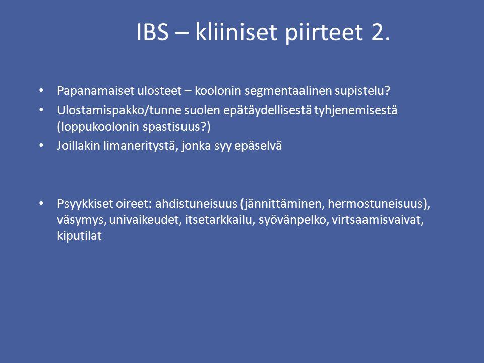 IBS – kliiniset piirteet 2. Papanamaiset ulosteet – koolonin segmentaalinen supistelu.