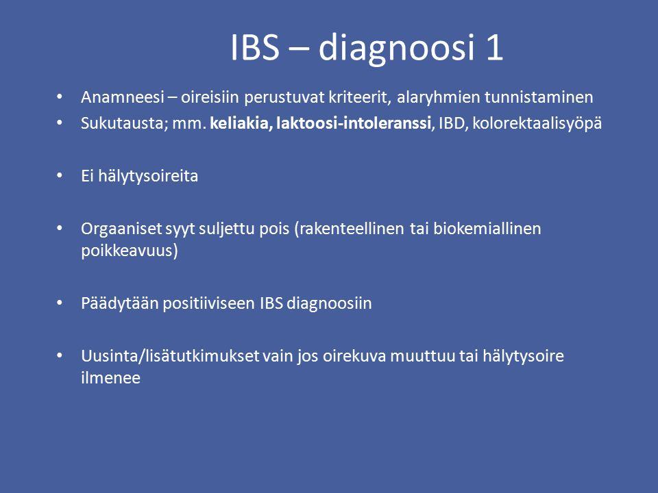 IBS – diagnoosi 1 Anamneesi – oireisiin perustuvat kriteerit, alaryhmien tunnistaminen Sukutausta; mm.