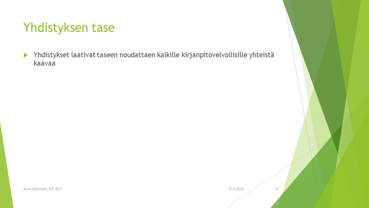 Yhdistyksen tase  Yhdistykset laativat taseen noudattaen kaikille kirjanpitovelvollisille yhteistä kaavaa 21.4.2016Anna Nieminen, HT, KLT14