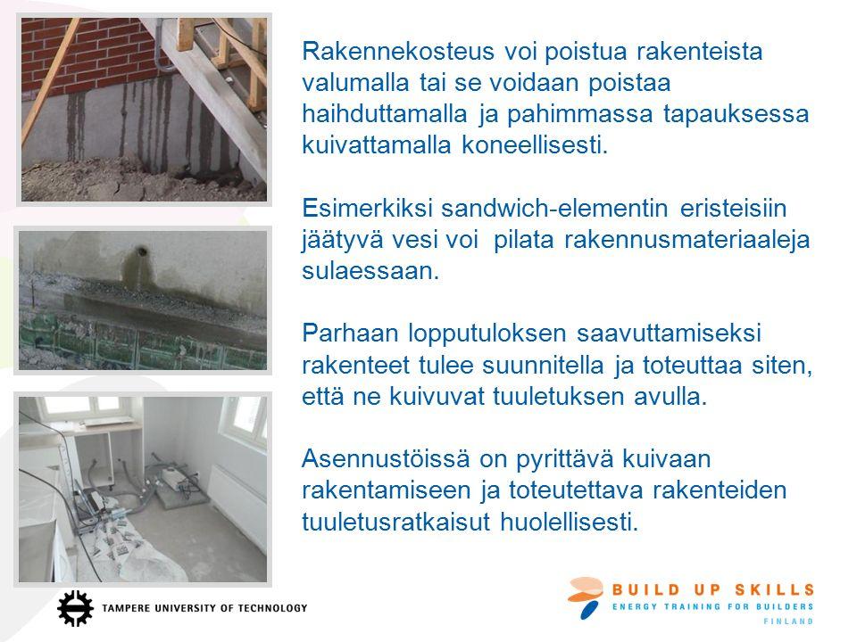 Rakennekosteus voi poistua rakenteista valumalla tai se voidaan poistaa haihduttamalla ja pahimmassa tapauksessa kuivattamalla koneellisesti.