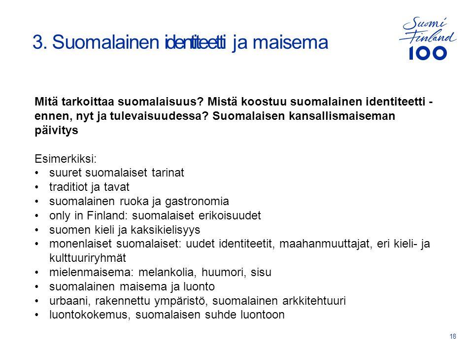 3. Suomalainen identiteetti ja maisema 18 Mitä tarkoittaa suomalaisuus.