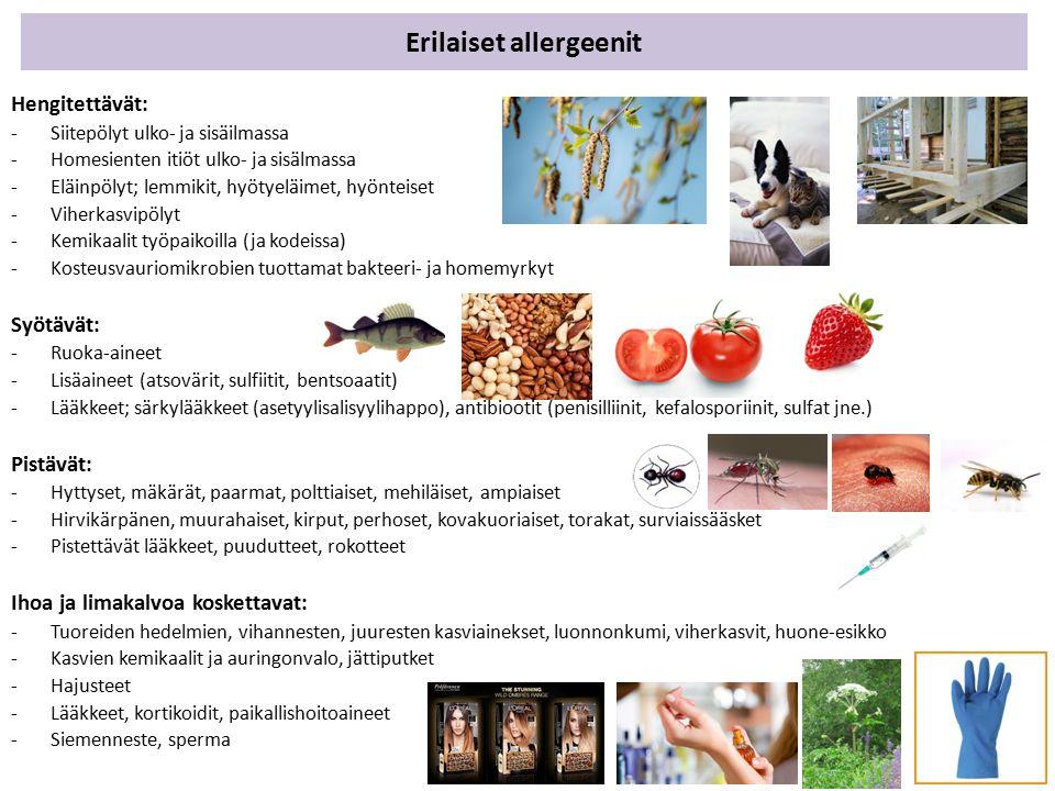 Erilaiset allergeenit Hengitettävät: -Siitepölyt ulko- ja sisäilmassa -Homesienten itiöt ulko- ja sisälmassa -Eläinpölyt; lemmikit, hyötyeläimet, hyönteiset -Viherkasvipölyt -Kemikaalit työpaikoilla (ja kodeissa) -Kosteusvauriomikrobien tuottamat bakteeri- ja homemyrkyt Syötävät: -Ruoka-aineet -Lisäaineet (atsovärit, sulfiitit, bentsoaatit) -Lääkkeet; särkylääkkeet (asetyylisalisyylihappo), antibiootit (penisilliinit, kefalosporiinit, sulfat jne.) Pistävät: -Hyttyset, mäkärät, paarmat, polttiaiset, mehiläiset, ampiaiset -Hirvikärpänen, muurahaiset, kirput, perhoset, kovakuoriaiset, torakat, surviaissääsket -Pistettävät lääkkeet, puudutteet, rokotteet Ihoa ja limakalvoa koskettavat: -Tuoreiden hedelmien, vihannesten, juuresten kasviainekset, luonnonkumi, viherkasvit, huone-esikko -Kasvien kemikaalit ja auringonvalo, jättiputket -Hajusteet -Lääkkeet, kortikoidit, paikallishoitoaineet -Siemenneste, sperma
