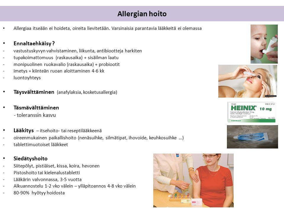 Allergian hoito Allergiaa itseään ei hoideta, oireita lievitetään.