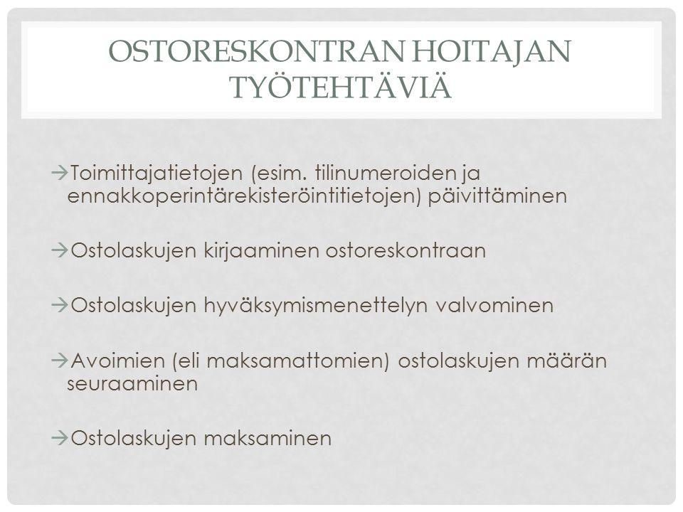 OSTORESKONTRAN HOITAJAN TYÖTEHTÄVIÄ  Toimittajatietojen (esim.