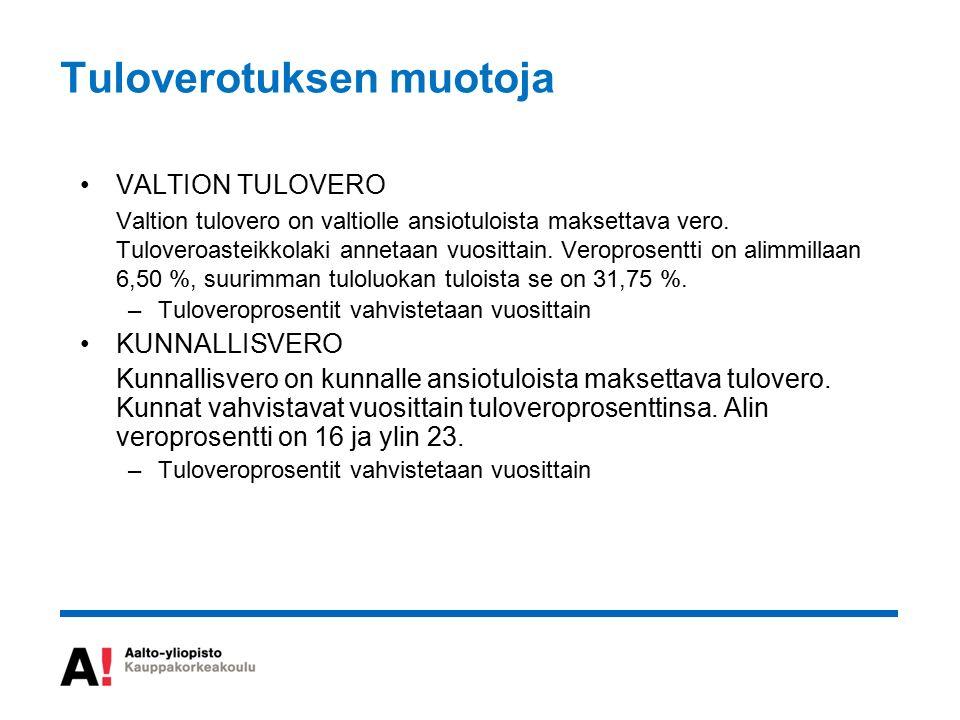 Tuloverotuksen muotoja VALTION TULOVERO Valtion tulovero on valtiolle ansiotuloista maksettava vero.