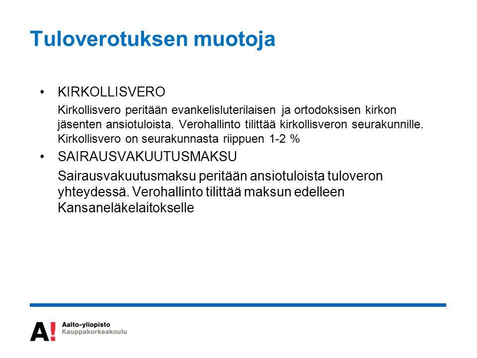Tuloverotuksen muotoja KIRKOLLISVERO Kirkollisvero peritään evankelisluterilaisen ja ortodoksisen kirkon jäsenten ansiotuloista.