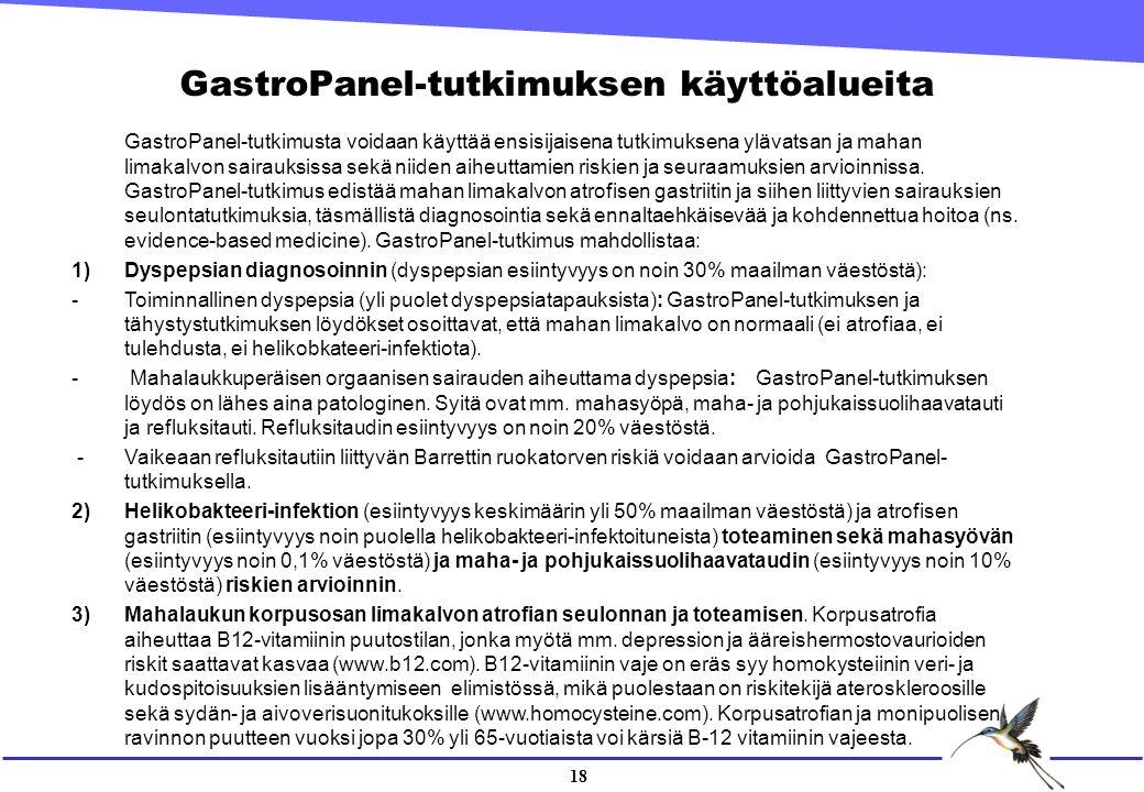 18 GastroPanel-tutkimusta voidaan käyttää ensisijaisena tutkimuksena ylävatsan ja mahan limakalvon sairauksissa sekä niiden aiheuttamien riskien ja seuraamuksien arvioinnissa.