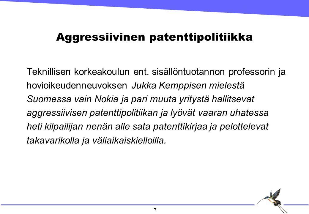 7 Aggressiivinen patenttipolitiikka Teknillisen korkeakoulun ent.