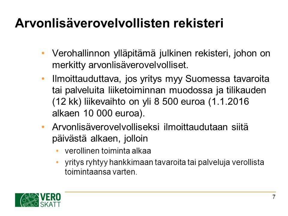 Arvonlisäverovelvollisten rekisteri Verohallinnon ylläpitämä julkinen rekisteri, johon on merkitty arvonlisäverovelvolliset.