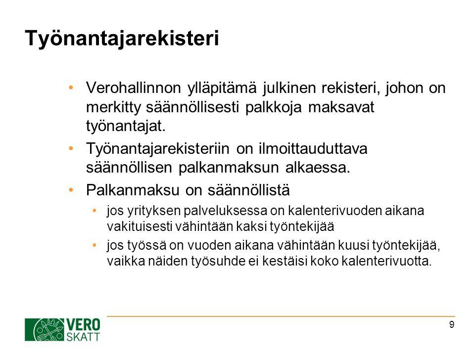 Työnantajarekisteri Verohallinnon ylläpitämä julkinen rekisteri, johon on merkitty säännöllisesti palkkoja maksavat työnantajat.