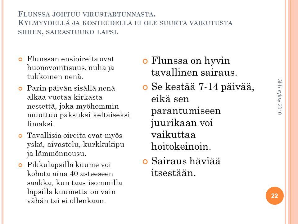 F LUNSSA JOHTUU VIRUSTARTUNNASTA.