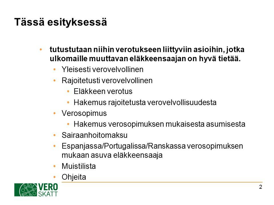 Tässä esityksessä tutustutaan niihin verotukseen liittyviin asioihin, jotka ulkomaille muuttavan eläkkeensaajan on hyvä tietää.