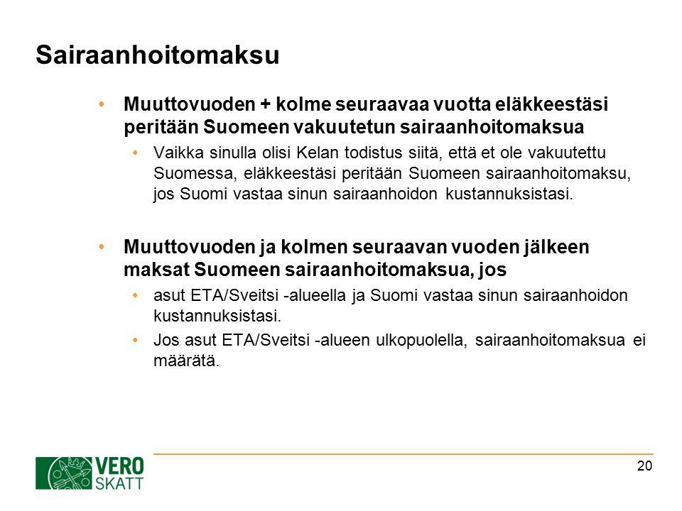 Sairaanhoitomaksu Muuttovuoden + kolme seuraavaa vuotta eläkkeestäsi peritään Suomeen vakuutetun sairaanhoitomaksua Vaikka sinulla olisi Kelan todistus siitä, että et ole vakuutettu Suomessa, eläkkeestäsi peritään Suomeen sairaanhoitomaksu, jos Suomi vastaa sinun sairaanhoidon kustannuksistasi.