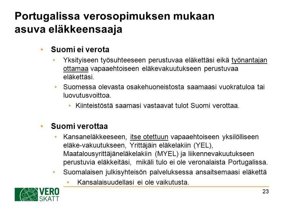 Portugalissa verosopimuksen mukaan asuva eläkkeensaaja Suomi ei verota Yksityiseen työsuhteeseen perustuvaa eläkettäsi eikä työnantajan ottamaa vapaaehtoiseen eläkevakuutukseen perustuvaa eläkettäsi.