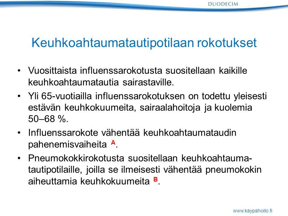 www.käypähoito.fi Keuhkoahtaumatautipotilaan rokotukset Vuosittaista influenssarokotusta suositellaan kaikille keuhkoahtaumatautia sairastaville.