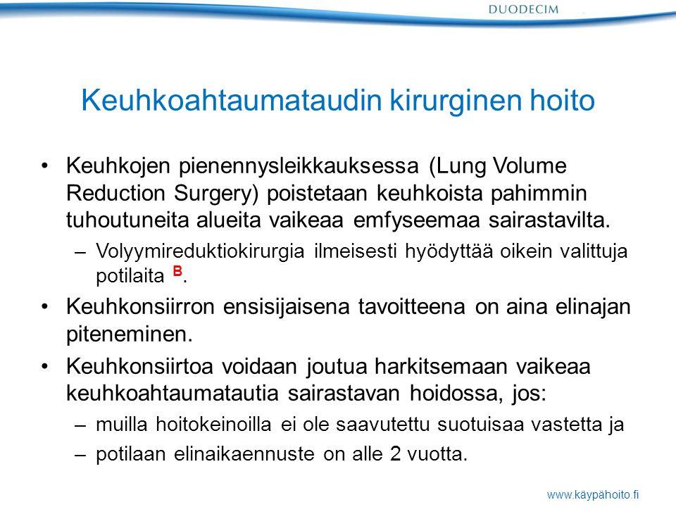 www.käypähoito.fi Keuhkoahtaumataudin kirurginen hoito Keuhkojen pienennysleikkauksessa (Lung Volume Reduction Surgery) poistetaan keuhkoista pahimmin tuhoutuneita alueita vaikeaa emfyseemaa sairastavilta.