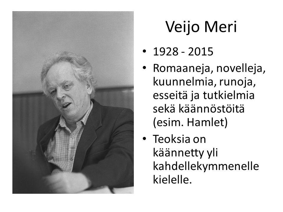 Veijo Meri 1928 - 2015 Romaaneja, novelleja, kuunnelmia, runoja, esseitä ja tutkielmia sekä käännöstöitä (esim.