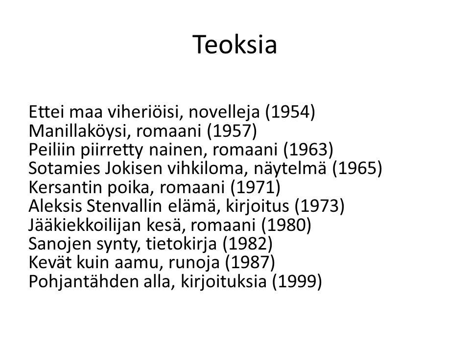 Teoksia Ettei maa viheriöisi, novelleja (1954) Manillaköysi, romaani (1957) Peiliin piirretty nainen, romaani (1963) Sotamies Jokisen vihkiloma, näytelmä (1965) Kersantin poika, romaani (1971) Aleksis Stenvallin elämä, kirjoitus (1973) Jääkiekkoilijan kesä, romaani (1980) Sanojen synty, tietokirja (1982) Kevät kuin aamu, runoja (1987) Pohjantähden alla, kirjoituksia (1999)