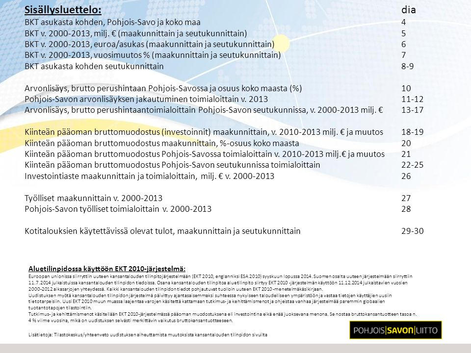 Sisällysluettelo:dia BKT asukasta kohden, Pohjois-Savo ja koko maa4 BKT v.