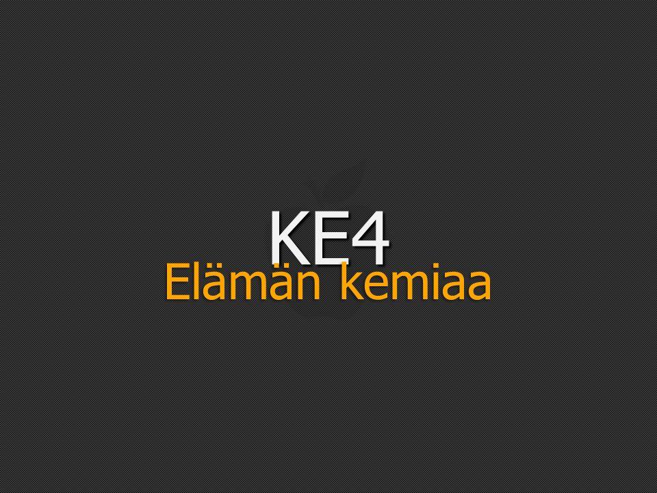 KE4 Elämän kemiaa