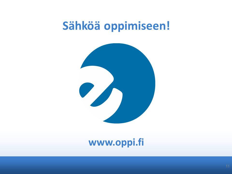Sähköä oppimiseen! www.oppi.fi 11