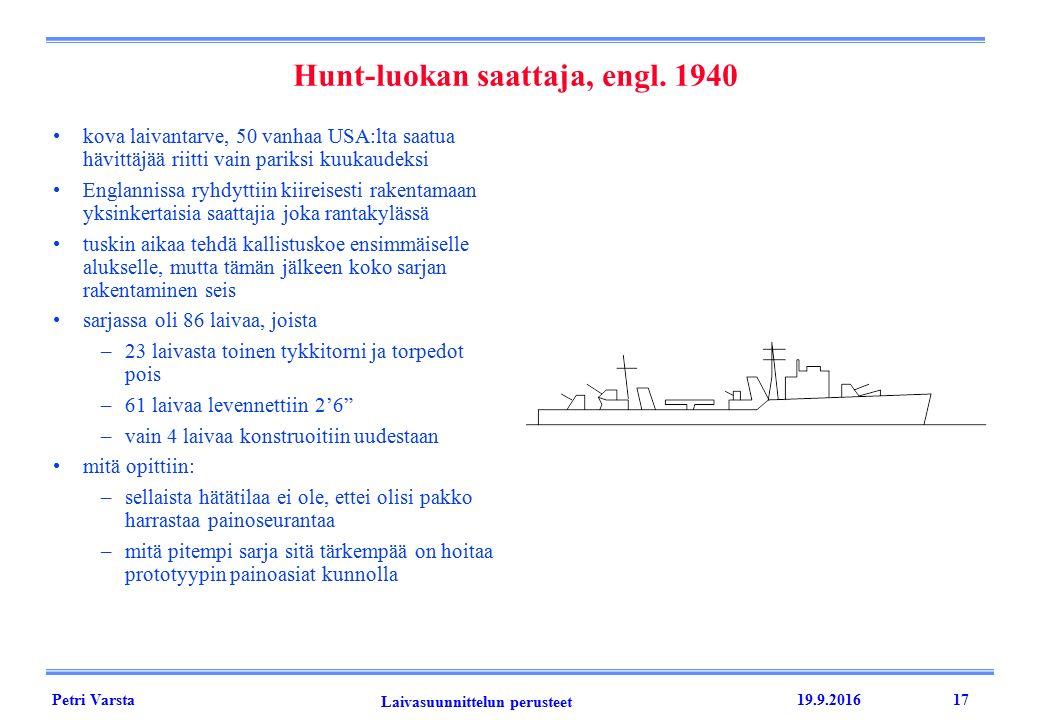 Petri Varsta Laivasuunnittelun perusteet 19.9.201617 Hunt-luokan saattaja, engl.