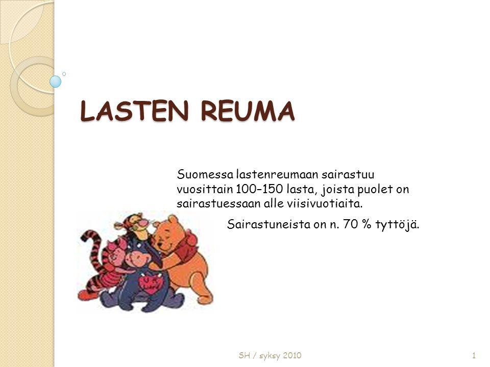 LASTEN REUMA SH / syksy 20101 Suomessa lastenreumaan sairastuu vuosittain 100–150 lasta, joista puolet on sairastuessaan alle viisivuotiaita.