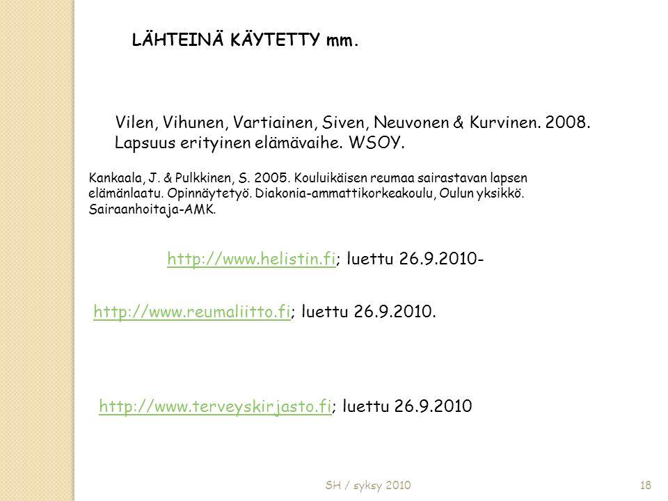 SH / syksy 2010 LÄHTEINÄ KÄYTETTY mm.