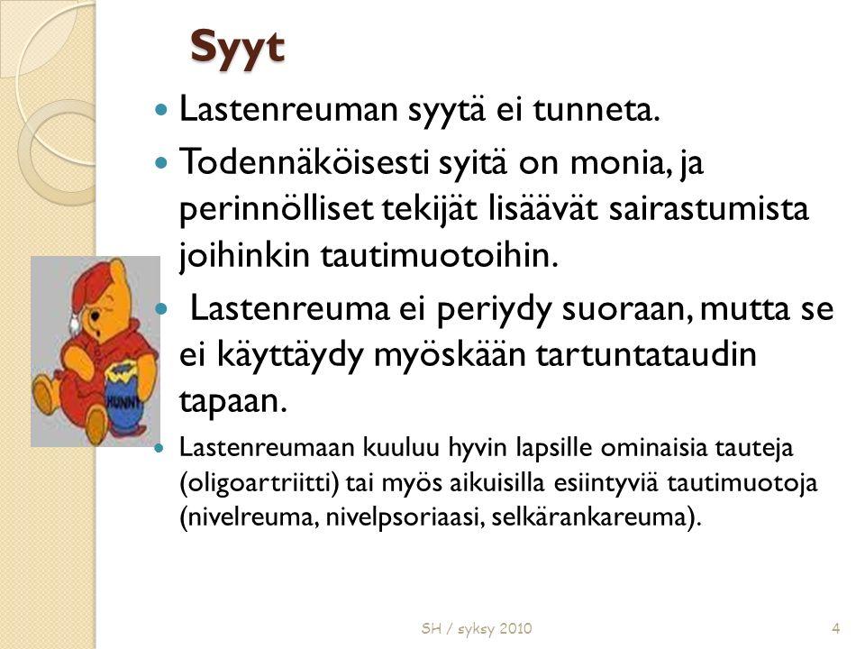 SH / syksy 20104 Syyt Lastenreuman syytä ei tunneta.