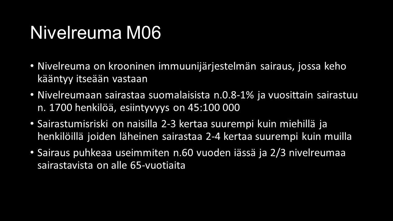 Nivelreuma M06 Nivelreuma on krooninen immuunijärjestelmän sairaus, jossa keho kääntyy itseään vastaan Nivelreumaan sairastaa suomalaisista n.0.8-1% ja vuosittain sairastuu n.
