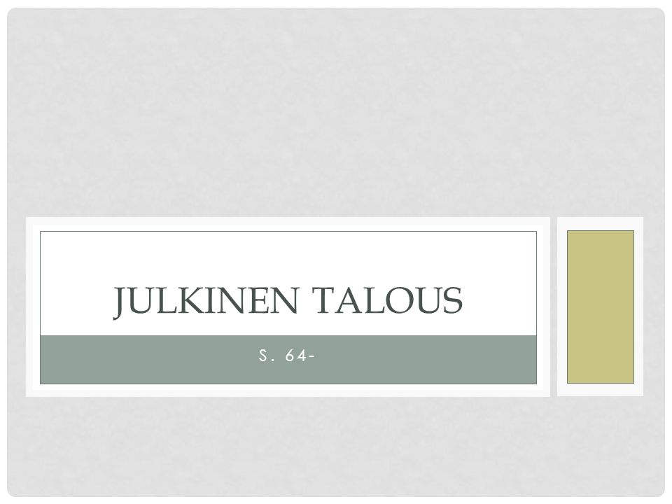 S. 64- JULKINEN TALOUS